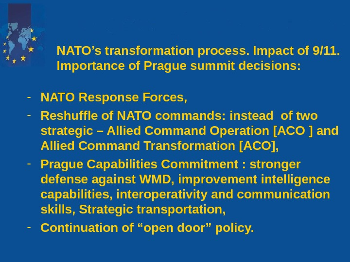 - NATO Response Forces, - Reshuffle of NATO commands: instead of two strategic –