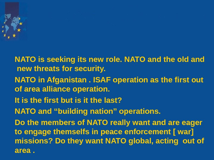 NATO is seeking its new role. NATO and the old and  new threats