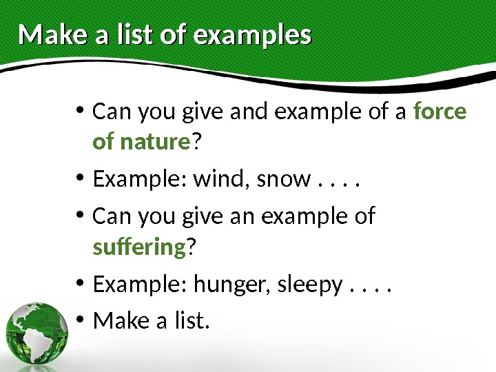 Make a list of examples • Can you give and example of a force of nature
