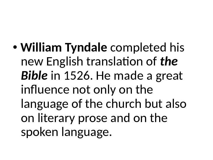 William Tyndale completed his new English translation of the Bible in 1526. He made