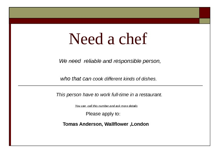 Need a chef     We need reliable and responsible person,