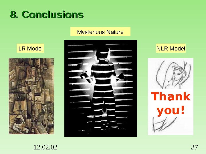 12. 02 378. Conclusions Mysterious Nature LR Model NLR Model Thank you!