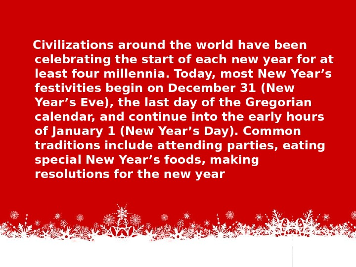 Civilizations around the world have been celebrating the start of each new year for at
