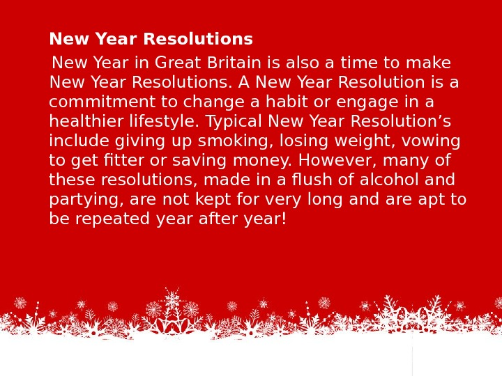 New Year Resolutions New Year in. Great Britainis also a time to make New Year