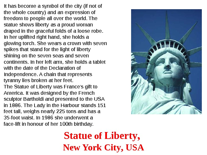 Statue of Liberty , New. York. City , USAIt has become a symbol of the city