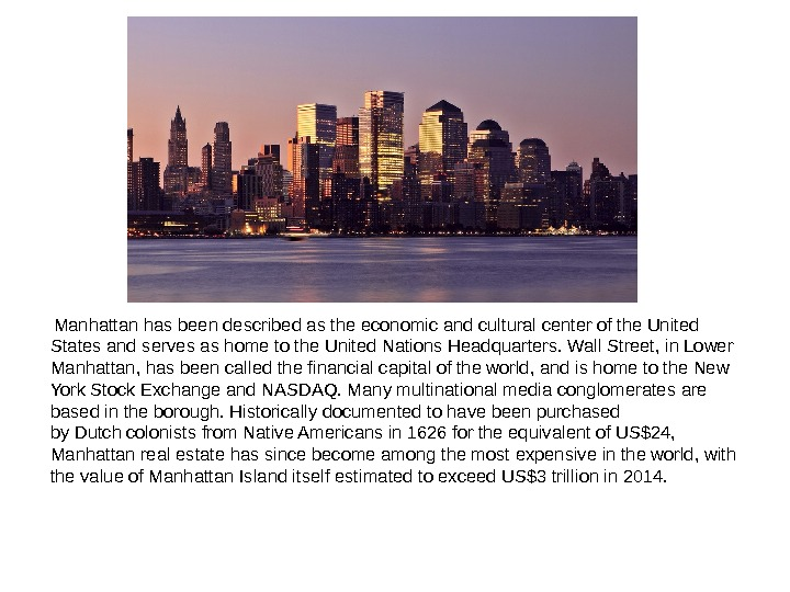 Manhattan has been described as the economic and cultural center of the United States