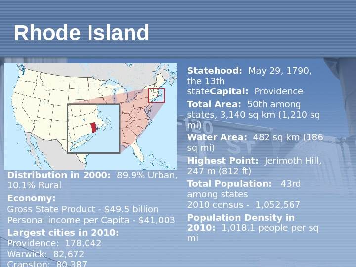 Statehood: May 29, 1790,  the 13 th state Capital: Providence Total Area: 50 th among