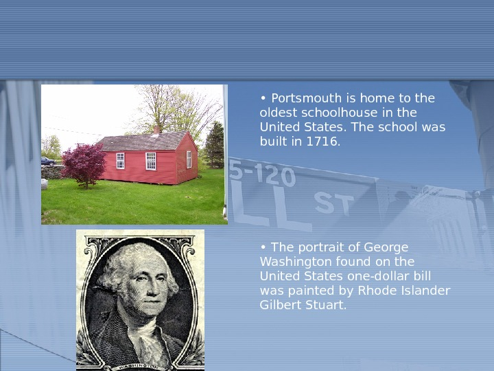 •  Portsmouth is home to the oldest schoolhouse in the United States. The school