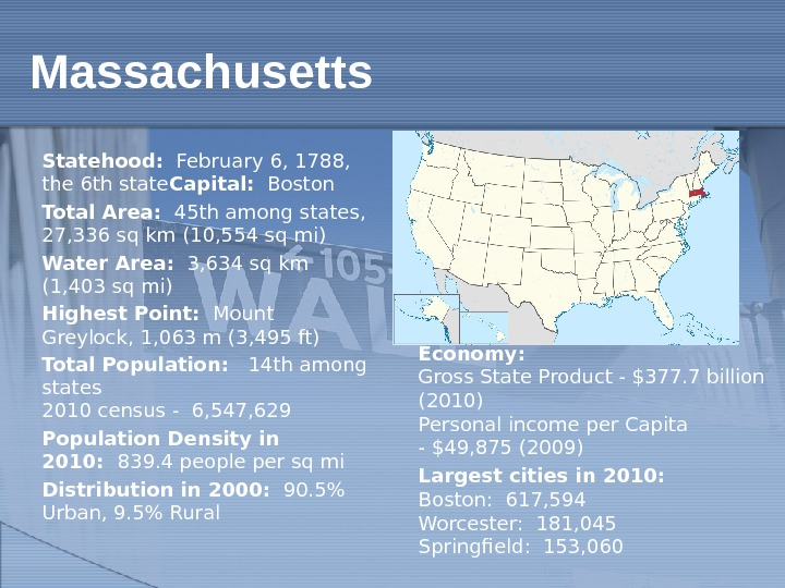 Statehood: February 6, 1788,  the 6 th state Capital: Boston Total Area: 45 th among