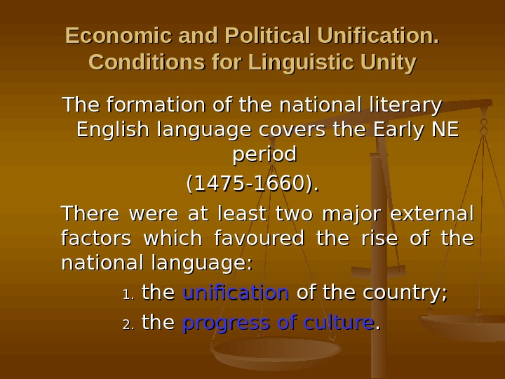 Economic and Political Unification.  Conditions for Linguistic Unity The formation of the national