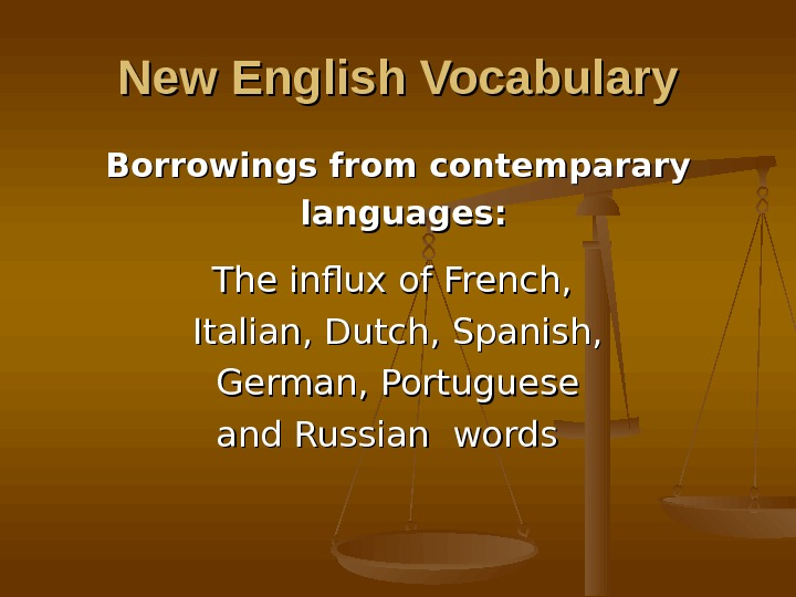 New English Vocabulary Borrowings from contemparary  languages : : The influx of French,