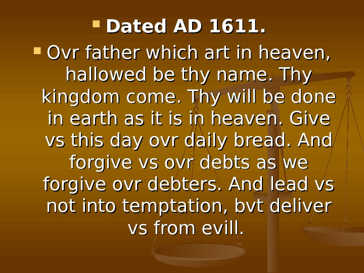 Dated AD 1611. Ovr father which art in heaven,  hallowed be thy name.