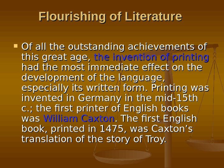 Flourishing of Literature  Of all the outstanding achievements of this great age,