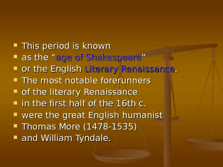 "This period is known  as the "" age of Shakespeare "" """