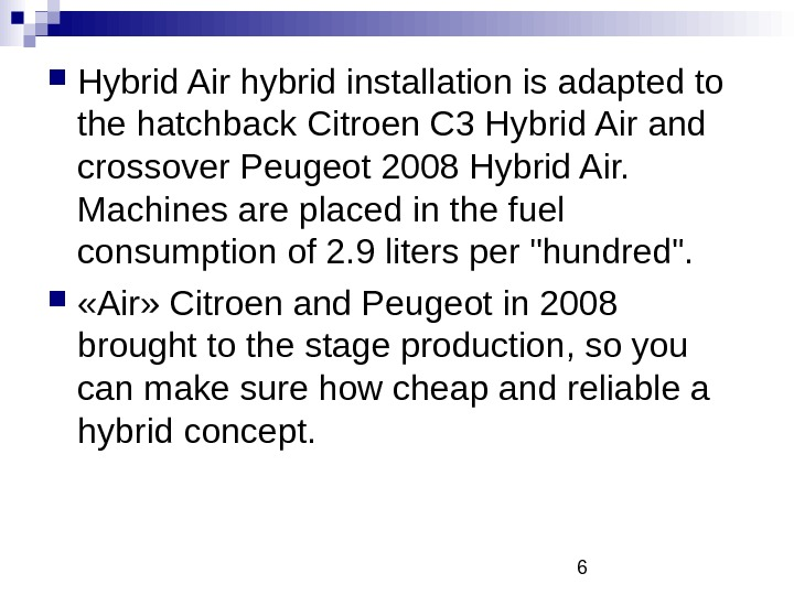 6 Hybrid Air hybrid installation is adapted to the hatchback Citroen C 3 Hybrid Air and