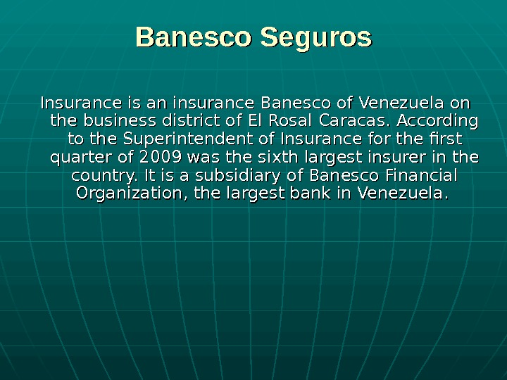 Banesco Seguros Insurance is an insurance Banesco of Venezuela on the business district of