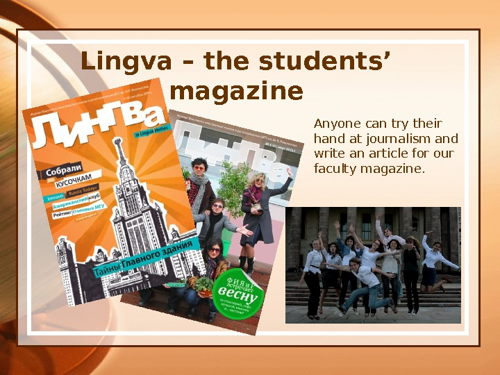 Lingva – the students ' magazine Anyone can try their hand at journalism and write an