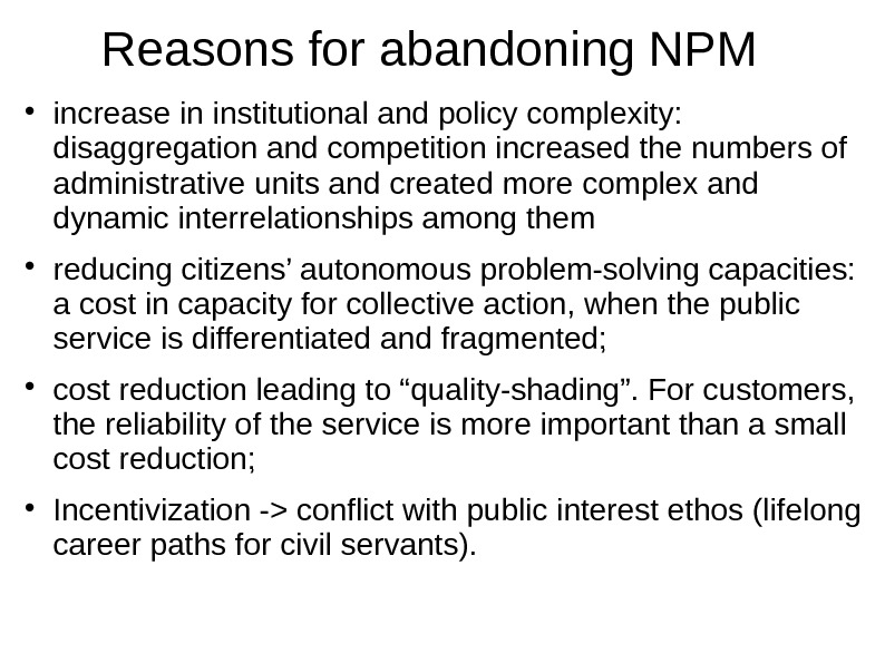 Reasons for abandoning NPM increase in institutional and policy complexity:  disaggregation and competition