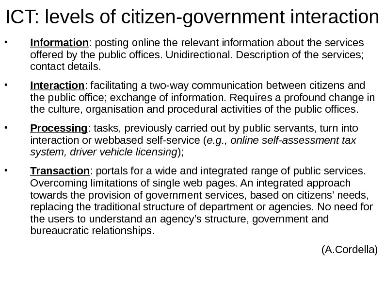 ICT: levels of citizen-government interaction • Information : posting online the relevant information about
