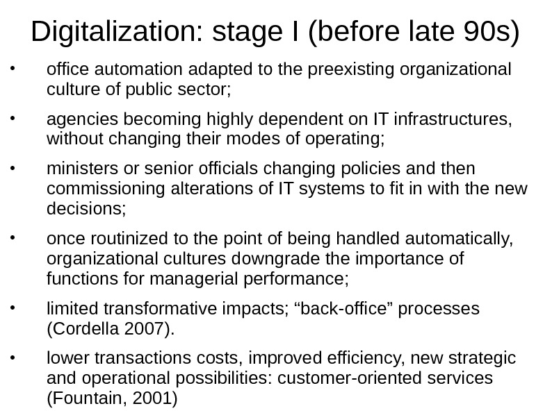 Digitalization: stage I (before late 90 s) • office automation adapted to the preexisting