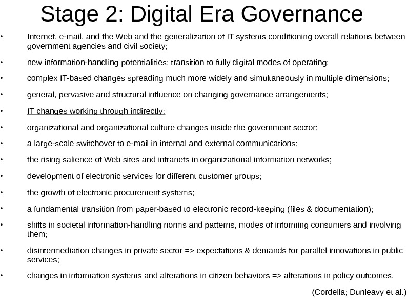 Stage 2: Digital Era Governance • Internet, e-mail, and the Web and the generalization