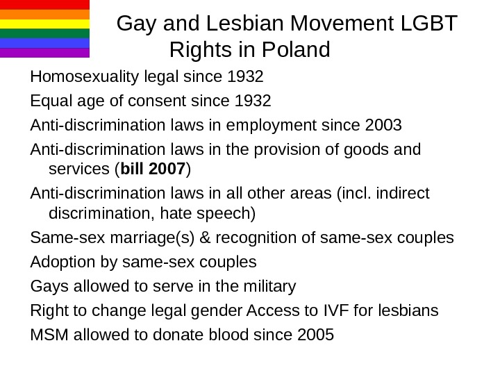 Gay and Lesbian Movement LGBT Rights in Poland H omosexuality legal since 1932