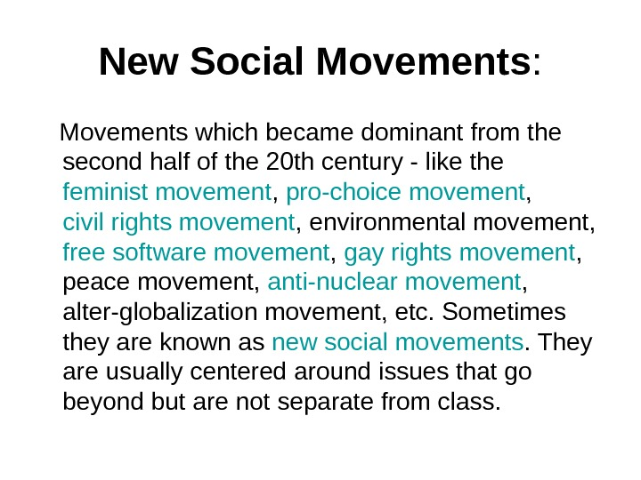 New Social Movements : M ovements which became dominant from the second half of the 20