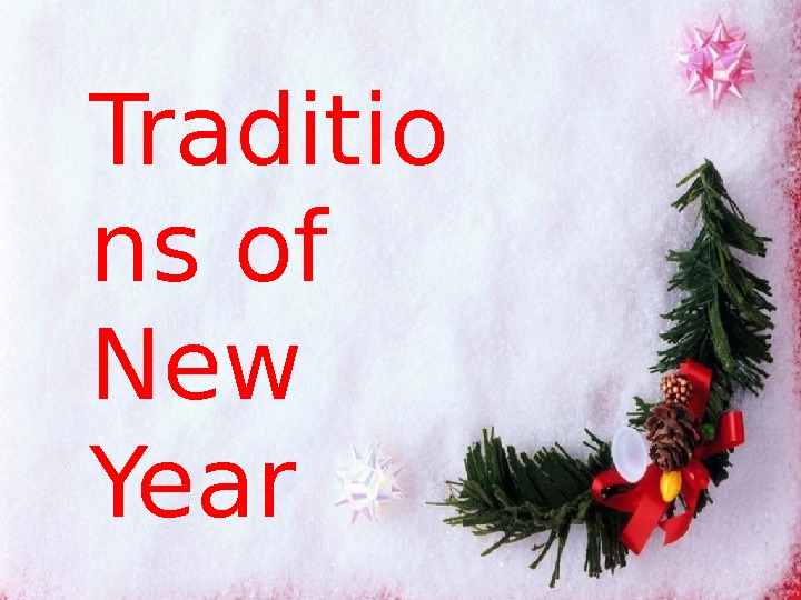 Traditio ns of New Year