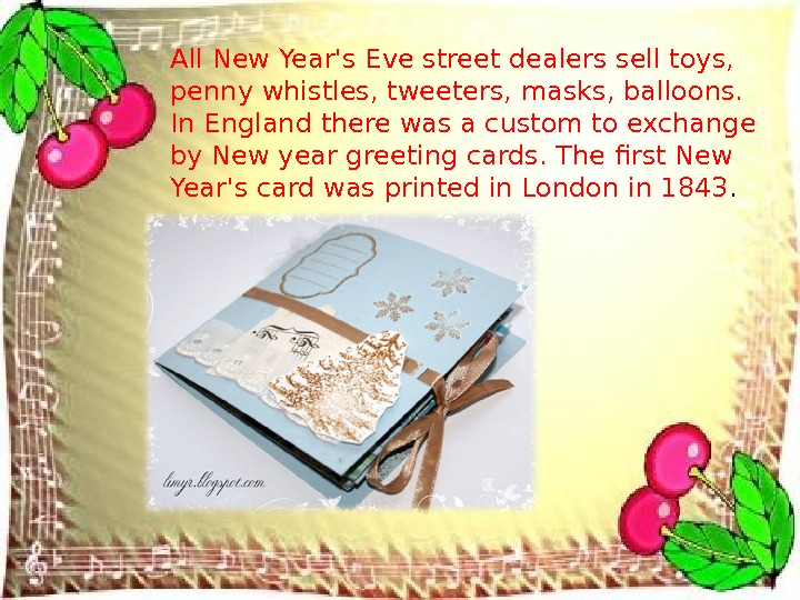 All New Year's Eve street dealers sell toys,  penny whistles, tweeters, masks, balloons.  In