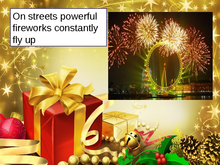 On streets powerful fireworks constantly fly up