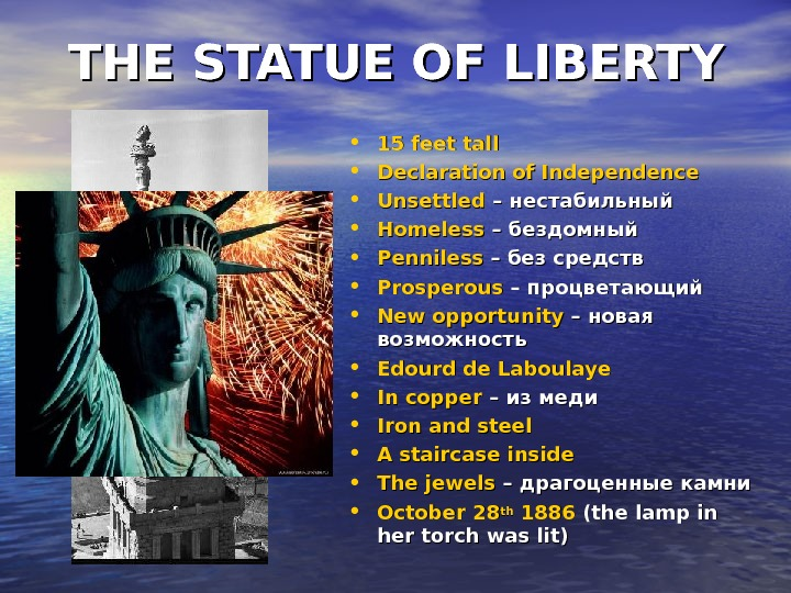 THE STATUE OF LIBERTY • 15 feet tall • Declaration of Independence • Unsettled – –