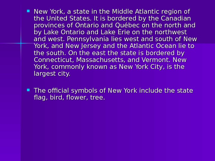 New York, a state in the Middle Atlantic region of the United States. It