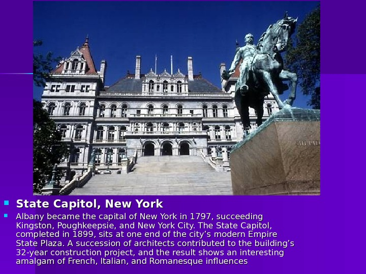 State Capitol, New York Albany became the capital of New York in 1797, succeeding