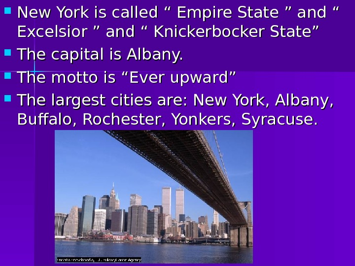 "New York is called "" Empire State "" and "" Excelsior "" and """