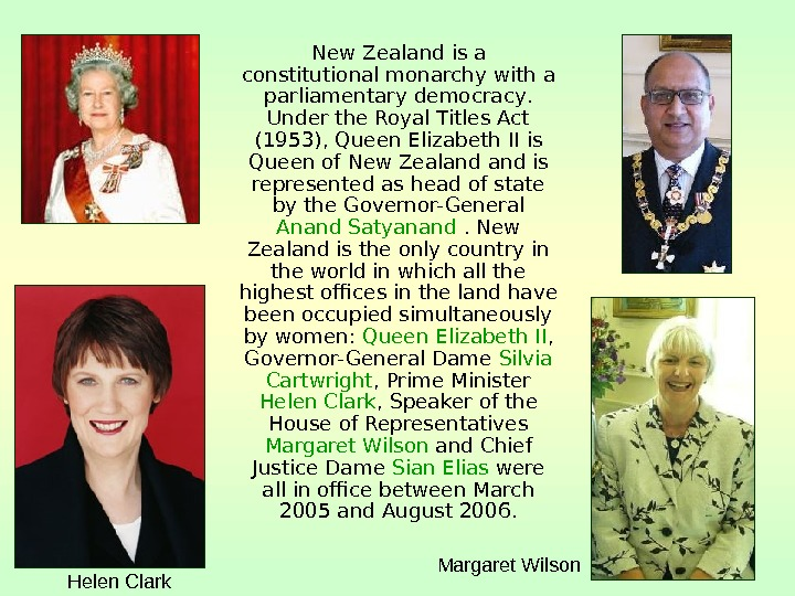 New Zealand is a constitutional monarchy with a parliamentary democracy.  Under the Royal Titles