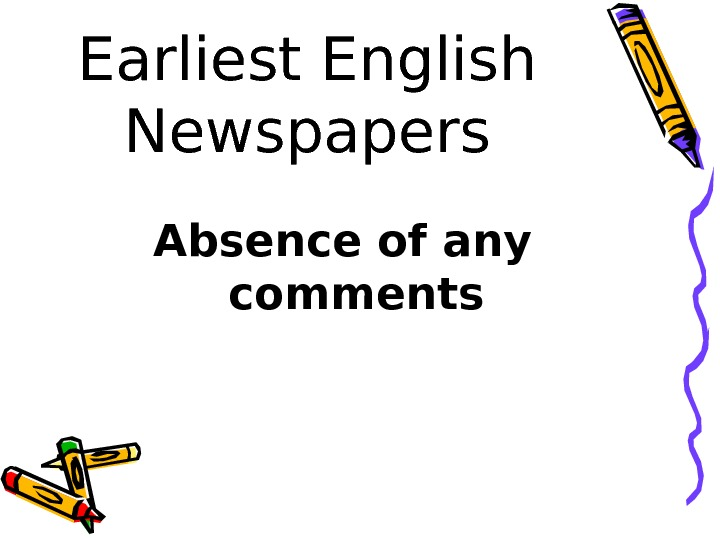 Earliest English Newspapers Absence of any comments