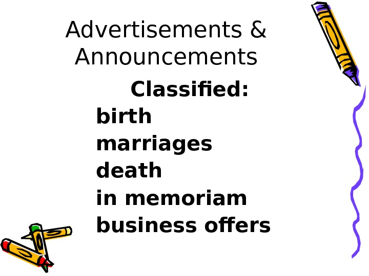 Advertisements & Announcements Classified: birth marriages death in memoriam business offers