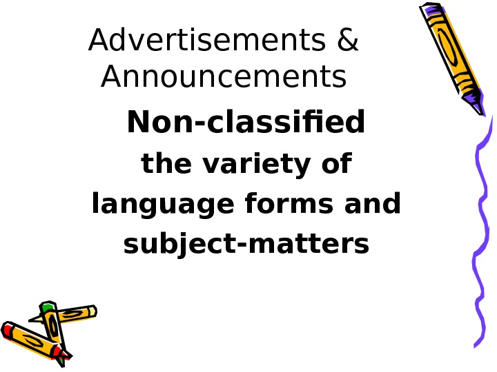 Advertisements & Announcements Non-classified the variety of language forms and subject-matters