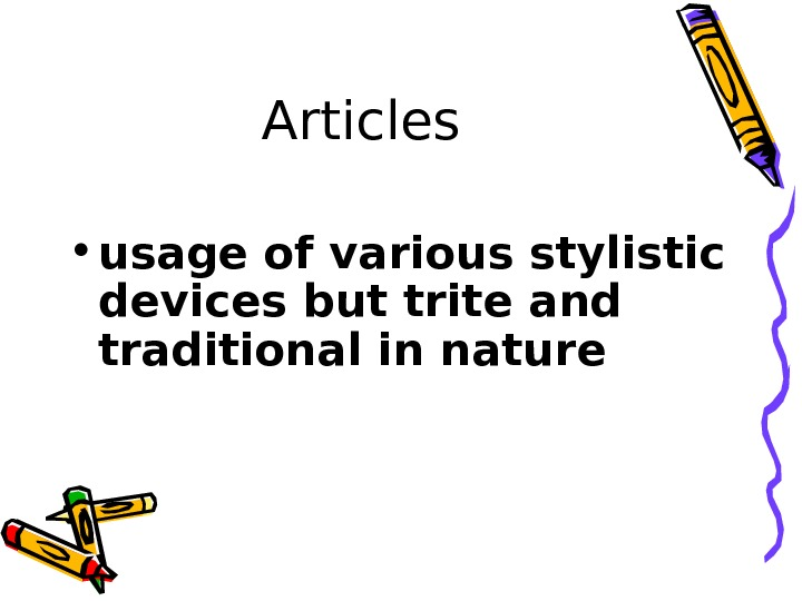 Articles • usage of various stylistic devices but trite and traditional in nature