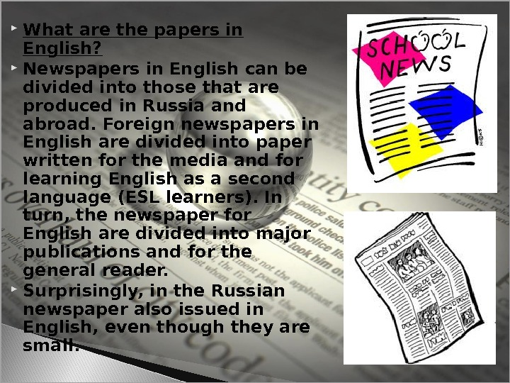What are the papers in English?  Newspapers in English can be divided into those