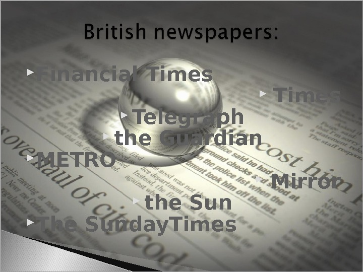 Financial Times Telegraph the Guardian METRO Mirror the Sun The Sunday. Times