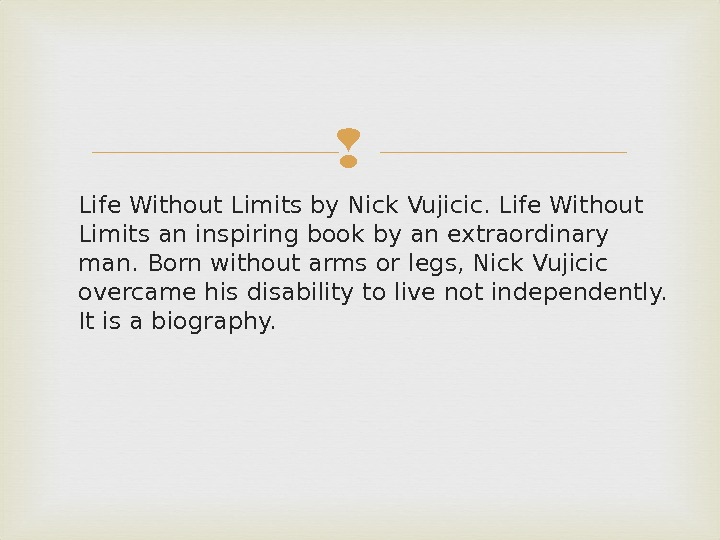 Life Without Limits by Nick Vujicic. Life Without Limits an inspiring book by an extraordinary