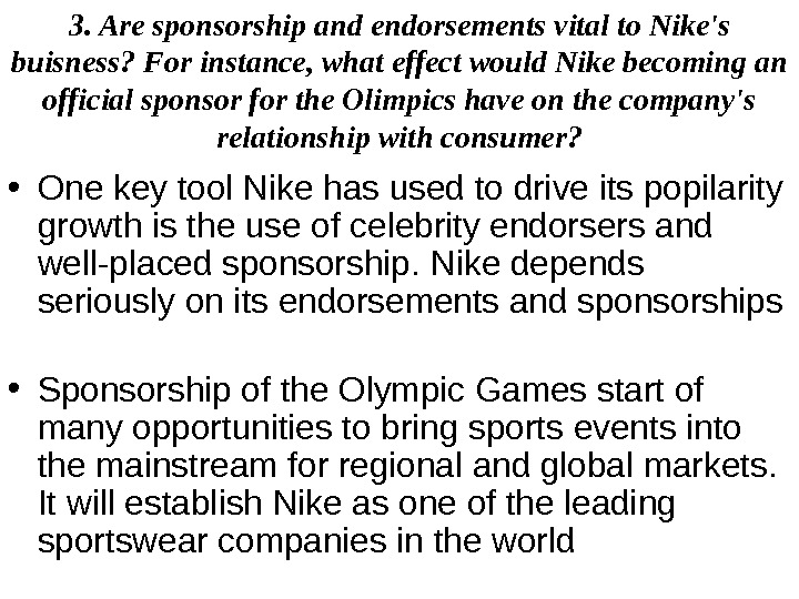 • One key tool Nike has used to drive its popilarity growth is the use