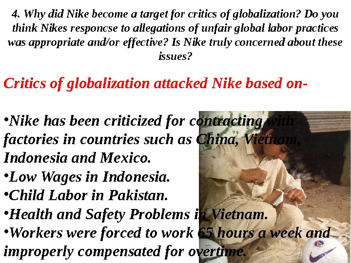 4. Why did Nike become a target for critics of globalization? Do you think Nikes responcse
