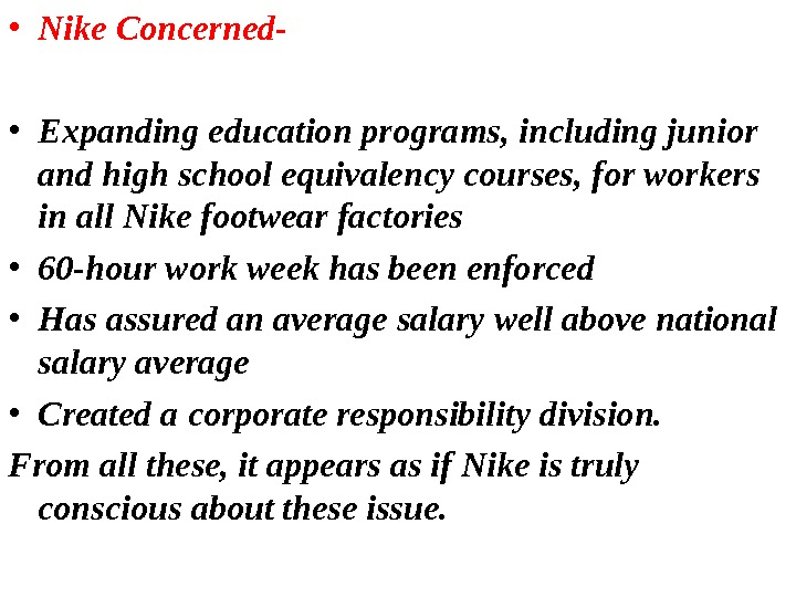 • Nike Concerned- • Expanding education programs, including junior and high school equivalency courses, for