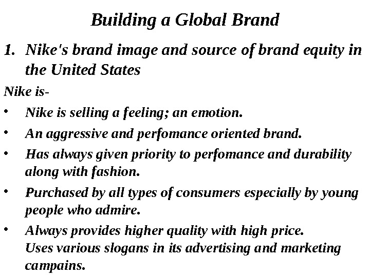 Building a Global Brand 1. Nike's brand image and source of brand equity in the United