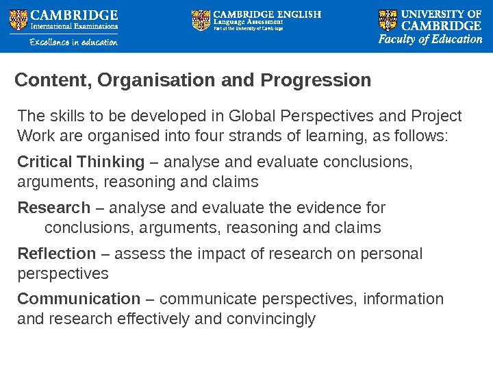 Content, Organisation and Progression The skills to be developed in Global Perspectives and Project Work are