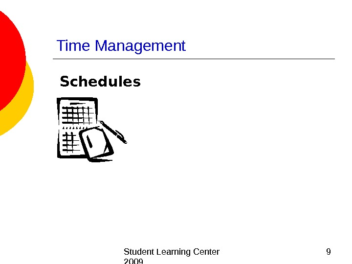 Student Learning Center 2009 9 Time Management Schedules