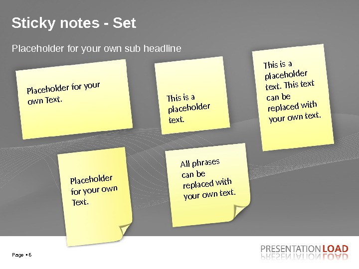 Page 6 Sticky notes - Set Placeholder for your own sub headline. Placeholder for your own