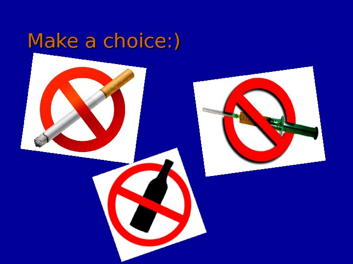 Make a choice: )